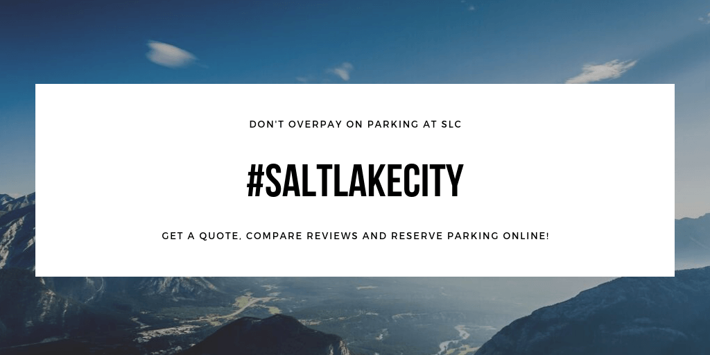 Salt Lake City Airport Parking: Rates, Reviews and Advanced Reservations