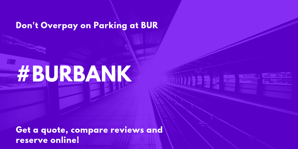 Bob Hope Burbank Airport Parking Complete Guide to save you time and money