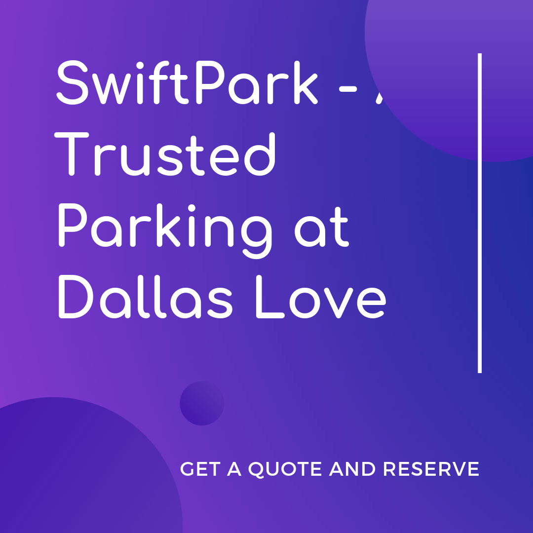 Trusted Parking Lot at Dallas Love (DAL Airport: SwiftPark - Get a quote and reserve online @parkingaccess.com