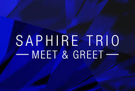 Saphire Trio Meet & Greet